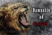 Photo of Damnatio ad bestias – condemnation to beasts